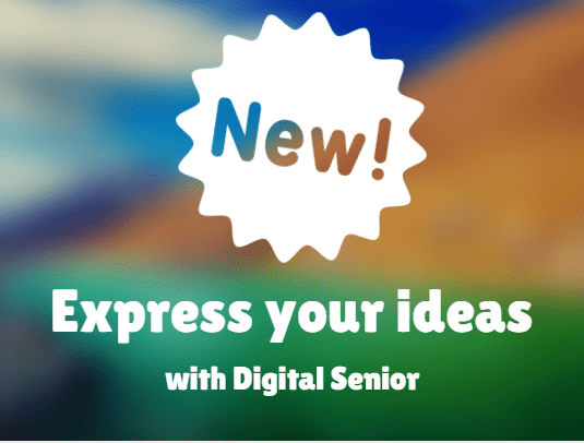 Express Your Ideas with Digital Senior