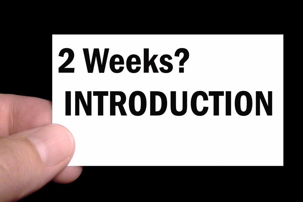 2 Weeks as Introduction