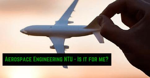 Aerospace Engineering Ntu Is It For Me