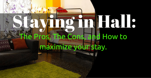 Staying in Hall: The Pros, The Cons, and How to maximize