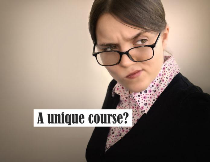 A unique course
